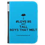 [Two hearts] i #love b5 hot tall boys that melt  Kindle Cases
