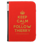 [Crown] keep calm and follow thierry  Kindle Cases