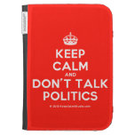 [Crown] keep calm and don't talk politics  Kindle Cases