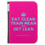 [Crown] eat clean train mean and get lean  Kindle Cases