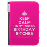 [Crown] keep calm its my fucking birthday bitches  Kindle Cases