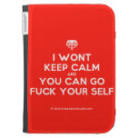 [Crown upside down] i wont keep calm and you can go fuck your self  Kindle Cases