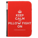 [Crown] keep calm and pillow fight on  Kindle Cases