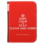 [Crown] keep calm and stay clean and sober  Kindle Cases