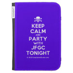 [Skull crossed bones] keep calm and party with jfgc tonight  Kindle Cases