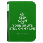 [Dancing crown] keep calm but your girlf's still on my line  Kindle Cases
