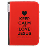 [Love heart] keep calm and love jesus  Kindle Cases