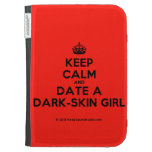 [Crown] keep calm and date a dark-skin girl  Kindle Cases