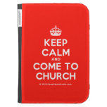 [Crown] keep calm and come to church  Kindle Cases