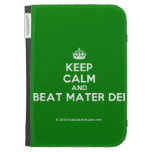 [Crown] keep calm and beat mater dei  Kindle Cases