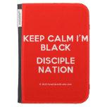 keep calm i'm black disciple nation  Kindle Cases