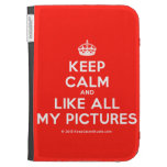 [Crown] keep calm and like all my pictures  Kindle Cases