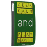 KEEP CALM and PLAY GAMES  Kindle Cases