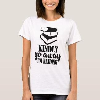 Kindly go away, I'm reading T-Shirt
