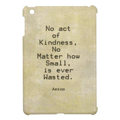 Kindness Compassion Quote Aesop iPad Mini Covers