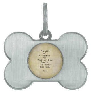 Kindness Compassion Quote Aesop Pet ID Tag