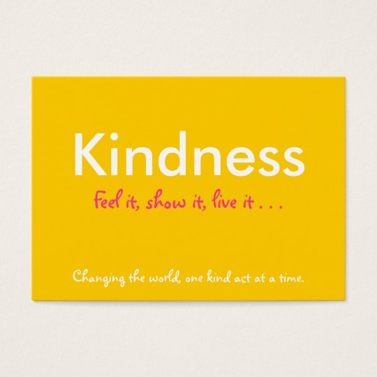 Kindness, Feel it, show it, live it . . . , Cards