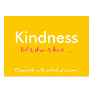 Kindness Feel it show it live it Cards Business Cards