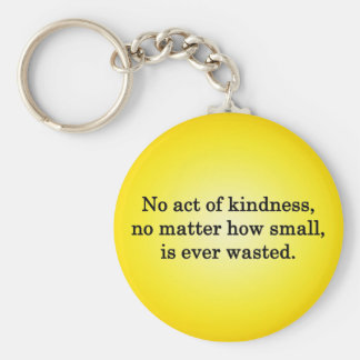 Kindness Grows Sweeter with Each Remembering Basic Round Button Keychain