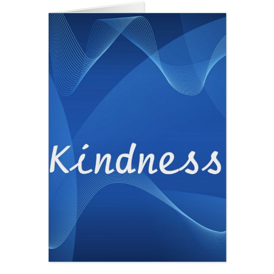Kindness is Life Card