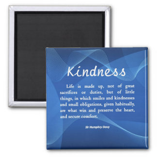 Kindness is Life 2 Inch Square Magnet