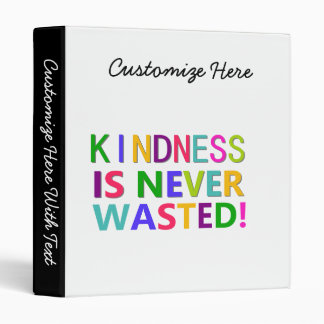 Kindness is Never Wasted 3 Ring Binder
