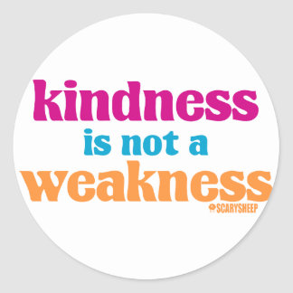 Kindness is Not a Weakness Classic Round Sticker