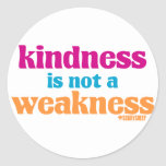 Kindness is Not a Weakness Stickers