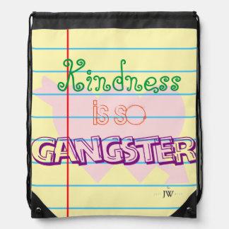 """Kindness is So Gangster"" Cinch Backpack"