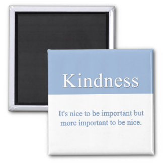 Kindness is the most important quality 2 inch square magnet
