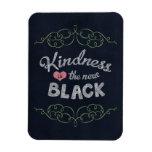 Kindness is the New Black Inspirational Vinyl Magnet