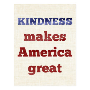 Kindness Makes America Great Postcard