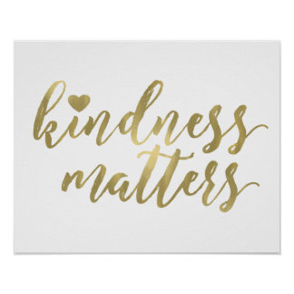 Kindness Matters Gold Heart inspirational quote Poster