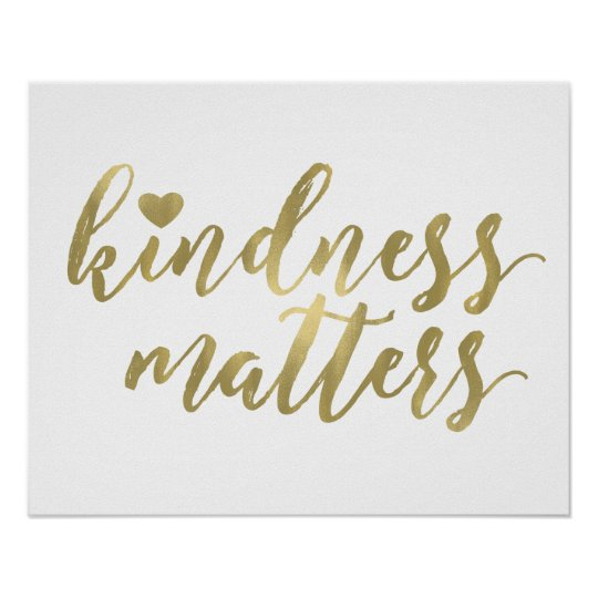 Kindness Matters Gold Heart Inspirational Quote Poster Zazzle