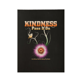 KINDNESS - Pass It On Wood Poster