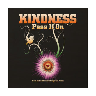 KINDNESS - Pass It On Wood Print
