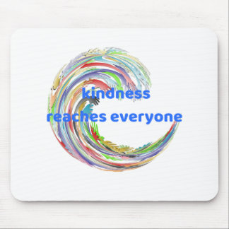 Kindness Reaches Everyone Mouse Pad