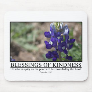 Kindness will be rewarded by the Lord Prov. 19:07 Mouse Pad
