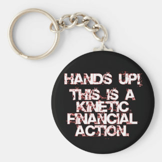 Kinetic Financial Action, not Robbery or War! Basic Round Button Keychain