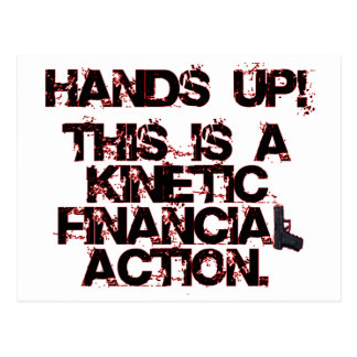 Kinetic Financial Action, not Robbery or War! Postcard