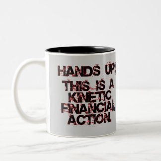 Kinetic Financial Action, not Robbery or War! Two-Tone Coffee Mug