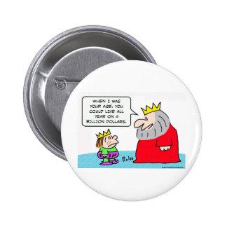 king all year billion dollars pinback button