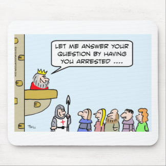 King answers question with arrest. mouse pad