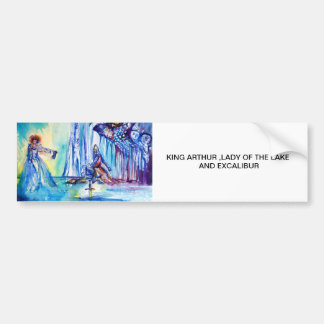 KING ARTHUR ,LADY OF THE LAKE AND EXCALIBUR BUMPER STICKER