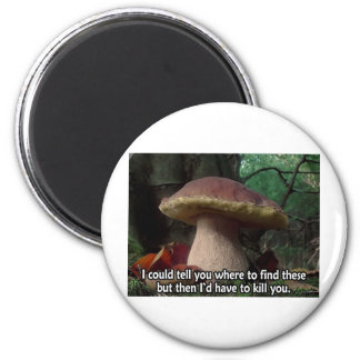 King Bolete - I'd Have to Kill You 2 Inch Round Magnet