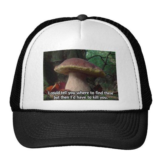 King Bolete - I'd Have to Kill You Trucker Hat