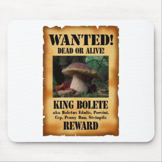 King Bolete - Wanted Dead or Alive Mouse Pad