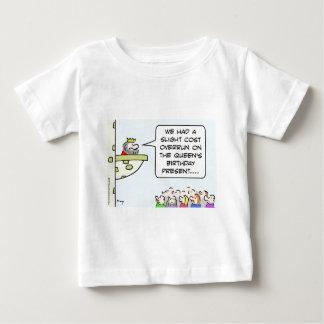 king cost overrun birthday present queen's baby T-Shirt