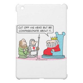 king cut head off compassionate iPad mini cases