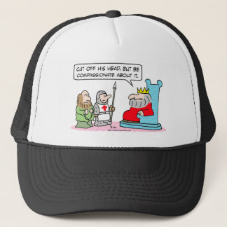 king cut head off compassionate trucker hat